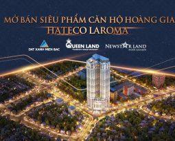 Khám phá căn hộ đẳng cấp đế vương Hateco Laroma